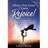 When One Door Closes, Rejoice!: Living a Life of Victory Using the 4 Attributes of Emotional Intelligence