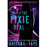 The Case Of The Pixie Deal (Samantha Rain Mysteries Book 2)