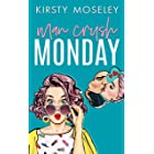 Man Crush Monday: (A standalone romcom. Book 1 in the Love For Days series)