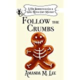 Follow the Crumbs (A Two Broomsticks Gas & Grill Witch Cozy Mystery Book 4)