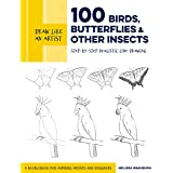 100 Birds, Butterflies, and Other Insects (Draw Like an Artist): Step-by-Step Realistic Line Drawing: Volume 5