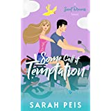 Some Call It Temptation: A Romantic Comedy (Sweet Dreams Book 2)