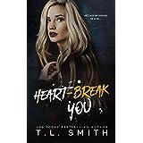 Heartbreak You (Heartbreak Duet Book 2)