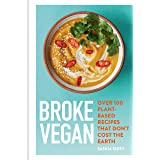 Broke Vegan: Over 100 plant-based recipes that don't cost the earth