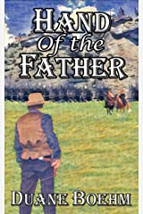 Hand Of The Father (The Hand Of Westerns Book 2) Kindle Edition