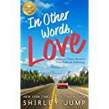 In Other Words, Love: A Second Chance Romance from Hallmark Publishing