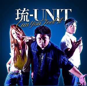 琉-UNIT(Yukinari & Ken &Ai) 2nd Album= Can You Feel It (CD+DVD)