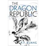 The Dragon Republic: The award-winning epic fantasy trilogy that combines the history of China with a gripping world of gods