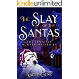 The Slay of the Santas: The Jennifer Hunter Mysteries (The Jennifer Hunter Series Book 1)
