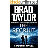 The Recruit: A gripping military thriller from ex-Special Forces Commander Brad Taylor (Taskforce Novella Book 5)