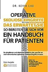 Operative Skoliose-Eingriffe - das erwartet Sie - so bereiten Sie sich vor: Ein Handbuch für Patienten (German Edition) Kindle Edition