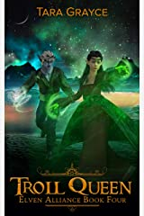 Troll Queen (Elven Alliance Book 4) Kindle Edition