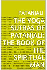 The Yoga Sutras of Patanjali: The Book of the Spiritual Man Kindle Edition