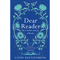 Dear Reader: The moving and joyous story of how books can ch…