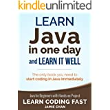 Java: Learn Java in One Day and Learn It Well. Java for Beginners with Hands-on Project. (Learn Coding Fast with Hands-On Pro
