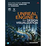 Unreal Engine 4 for Design Visualization: Developing Stunning Interactive Visualizations, Animations, and Renderings (Game De