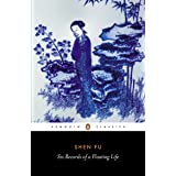 Six Records of a Floating Life (Penguin Classics)