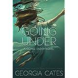 Going Under: A High School Enemies to Lover Romance (A Going Under Novel Book 1)