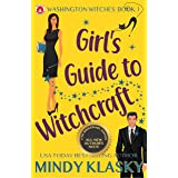 Girl's Guide to Witchcraft: 15th Anniversary Edition (Washington Witches Book 1)