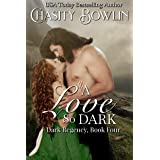 A Love So Dark (The Dark Regency Series Book 4)