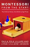 Montessori from the Start: The Child at Home, from Birth to…