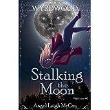 Stalking the Moon: Modern Fantasy Mystery / Suspense (Wyrdwood Welcome Book 1)