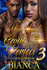 You Ain't Gotta Be Perfect 3 Kindle Edition