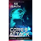 Core's Attack: Cosmos' Gateway Book 6