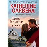 Texas Christmas Tycoon (The Dangerous Delaneys Book 3)