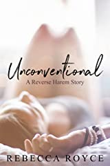 Unconventional: A Reverse Harem Love Story (Reverse Harem Story Book 1) Kindle Edition