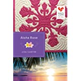 Aloha Rose (Quilts of Love Series)