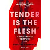 Tender is the Flesh: 'A thrilling dystopia that everyone should read' DAZED