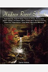 Hudson River School: 385 Paintings - Albert Bierstadt, Asher Durand, Frederic Church, George Inness, Thomas Cole, Thomas Moran + 6 more artists Kindle Edition
