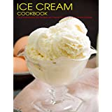 Ice Cream Cookbook: Old-Fashioned All-American Treats for Your Ice Cream Maker