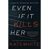 Even If It Kills Her: 7