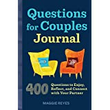 Questions for Couples Journal: 400 Questions to Enjoy, Reflect, and Connect with Your Partner