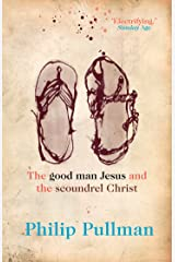 The Good Man Jesus and the Scoundrel Christ (Text Myth Series) Kindle Edition