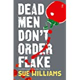 Dead Men Don't Order Flake: A Rusty Bore Mystery (The Rusty Bore Mysteries Book 2)