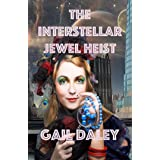 The Interstellar Jewel Heist (Space Colony Journals Book 4)