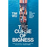 The Curse of Bigness: How Corporate Giants Came to Rule the World