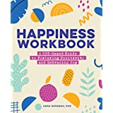 Happiness Workbook: A Cbt-Based Guide to Foster Positivity and Embrace Joy