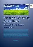 Exam AZ-103 Study & Lab Guide: Microsoft Certified Azure Administrator (English Edition)
