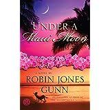 Under a Maui Moon: A Novel (The Hideaway Series)