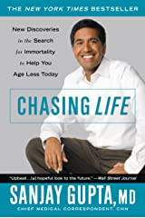 Chasing Life: New Discoveries in the Search for Immortality to Help You Age Less Today Kindle Edition