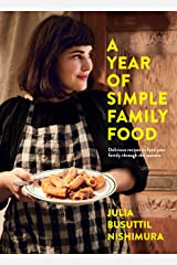A Year of Simple Family Food Kindle Edition