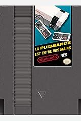 NINTENDO NES, LA PUISSANCE EST ENTRE VOS MAINS (JEUX VIDEO) (French Edition) Paperback