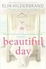 Beautiful Day: Dive into 'the perfect beach read' (Publishers Weekly) this summer! Kindle Edition