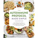 The Autoimmune Protocol Made Simple Cookbook: Start Healing Your Body and Reversing Chronic Illness Today
