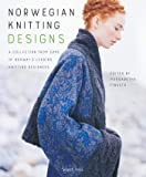 Norwegian Knitting Designs: A Collection from Some of Norway's Leading Knitting Designers