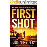 First Shot: An utterly gripping fast-paced action thriller (A Grant Fletcher Thriller)